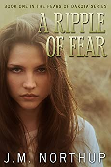 A Ripple of Fear (The Fears of Dakota Book 1) by [Northup, J.M.]