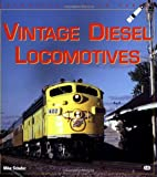 Vintage Diesel Locomotives, Mike Schafer, 0760305072