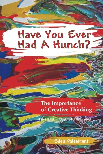 Have You Ever Had a Hunch? (Creative Thinking Series) (Volume 1) by EpCreative Enterprises
