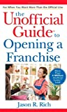 The Unofficial Guide to Opening a Franchise, Jason R. Rich, 0470089512