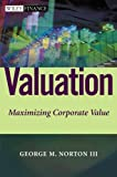 img - for Valuation: Maximizing Corporate Value (Wiley Finance Series) book / textbook / text book
