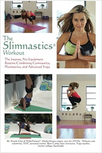The Slimnastics Workout: The Intense, No-Equipment Routine ...