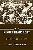 The Kindertransport: Contesting Memory (Studies in Antisemitism)