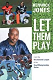 Let Them Play, Renwick Jones, 147591606X