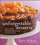 Unforgettable Desserts, Dede Wilson, 0470186496