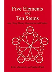 Five Elements and Ten Stems: Nan Ching Theory, Diagnostics and Practice