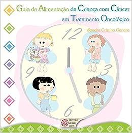 Book GUIA DE ALIMENTACAO DA CRIANCA COM CANCER EM TRATAMENTO ONCOLOGICO