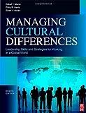 Managing Cultural Differences, Eighth Edition: Global Leadership Strategies for Cross-Cultural Business Success 8th Edition by Moran Ph.D., Robert T., Harris, Philip R., Moran MA, Sarah V [Paperback]