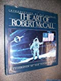 img - for The Art of Robert McCall: A Celebration of Our Future in Space book / textbook / text book