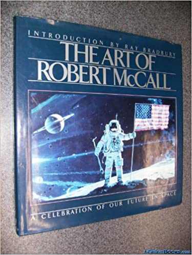 af4833f26 The Art of Robert McCall  A Celebration of Our Future in Space  Robert  McCall
