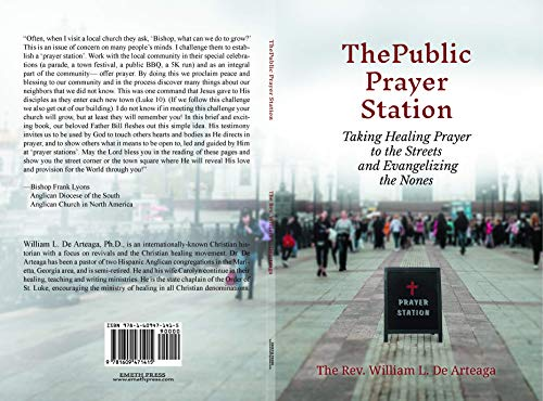 The Public Prayer Station: Taking Healing Prayer to the Streets and Evangelizing the Nones by [De Arteaga, William ]