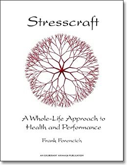 Stresscraft: A Whole-Life Approach to Health and Performance by [Forencich, Frank]
