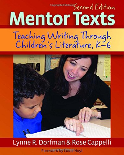 Mentor Texts, 2nd edition: Teaching Writing Through Children's Literature, - Writing Childrens