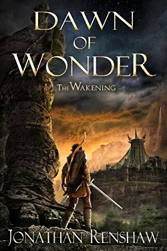 Dawn of Wonder (The Wakening Book 1) (Patrick Rothfuss Name Of The Wind Series)