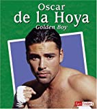 Oscar de la Hoya: The Golden Boy (Fact Finders Biographies: Great Hispanics)