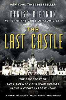 Book Cover: The Last Castle: The Epic Story of Love, Loss, and American Royalty in the Nation's Largest Home