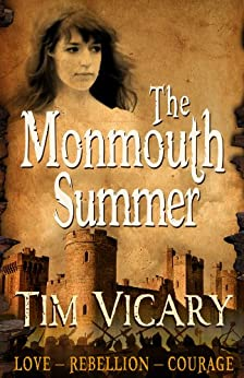 The Monmouth Summer: A Novel of Love, Rebellion, and Courage (Women of Courage Book 3) by [Vicary, Tim]