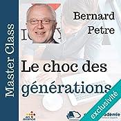 Le choc des générations (Master Class) | Bernard Petre