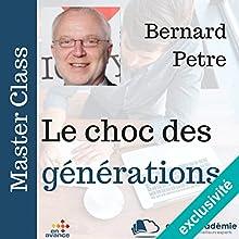 Le choc des générations | Livre audio Auteur(s) : Bernard Petre Narrateur(s) : Bernard Petre