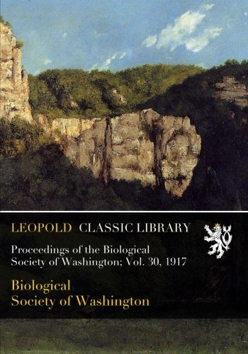 Proceedings of the Biological Society of Washington; Vol. 30, 1917 PDF