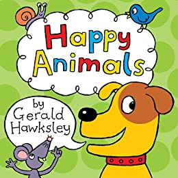 Happy Animals: A First Rhyming Picture Book About Animals for Children by [Hawksley, Gerald]