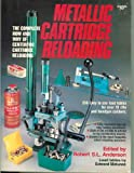 Metallic Cartridge Reloading, Robert S. Anderson, 0910676399