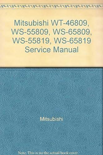 mitsubishi wt 46809 ws 55809 ws 65809 ws 55819 ws 65819 service rh amazon com Mitsubishi Ex Mitsubishi Ex