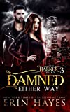 Damned Either Way (The Harker Trilogy) (Volume 3)