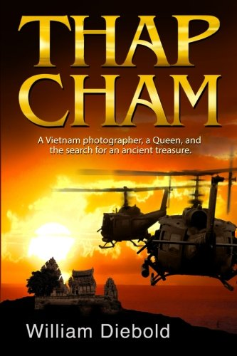 Thap Cham: A tale of intrigue, love and betrayal as four Chicago friends search for the treasure of an ancient queen.