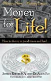 Money For Life...(Thrive) In Good Times And Bad by Jeffrey Reeves MA (2008-05-01)