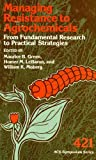 img - for Managing Resistance to Agrochemicals: From Fundamental Research to Practical Strategies (ACS Symposium Series) book / textbook / text book
