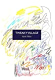 Tweaky Village, Kevin Killian, 0989598527