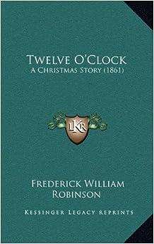 Twelve O'Clock: A Christmas Story (1861)