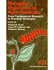 Managing Resistance to Agrochemicals: From Fundamental Research to Practical Strategies