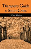 Therapist's Guide to Self-Care, Lillie Weiss, 0415948002