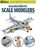 Essential Skills for Scale Modelers, Aaron Skinner, 0890247919
