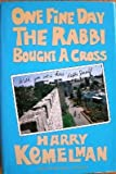 One Fine Day the Rabbi Bought a Cross, Harry Kemelman, 0517057522