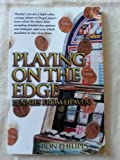 Playing on the Edge : Pennies from Heaven, Philipps, Ron, 159196833X