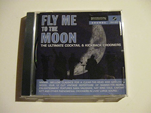 - Fly Me to the Moon: The Ultimate Cocktail & Kickback Crooners