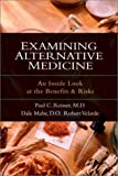 Examining Alternative Medicine, Paul C. Reisser and Dale Mabe, 0830822755