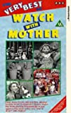 The Very Best of Watch With Mother [VHS]