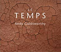 Le Temps par Andy Goldsworthy