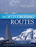World Cruising Routes: Sixth Edition (World Cruising Routes: Featuring Nearly 1000 Sailing Routes in All Oceans of the World)