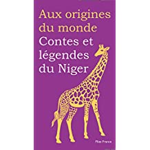 Contes et légendes du Niger (Aux origines du monde t. 32) (French Edition)