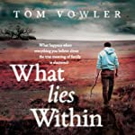 What Lies Within | Tom Vowler