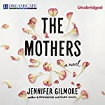 The Mothers | Jennifer Gilmore