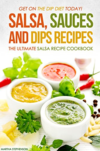 Salsa Sauces Dips Recipes Ultimate ebook