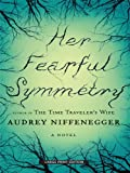 Her Fearful Symmetry, Audrey Niffenegger, 1594134014