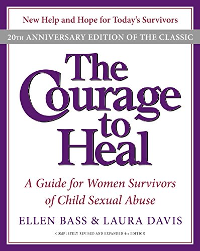 Read Online The Courage to Heal: A Guide for Women Survivors of Child Sexual Abuse, 20th Anniversary Edition PDF