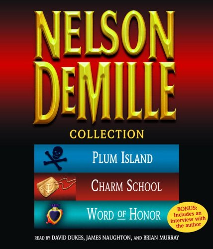 The Nelson DeMille Collection: Volume 2: Plum Island, The Charm School, and Word of Honor by Random House Audio